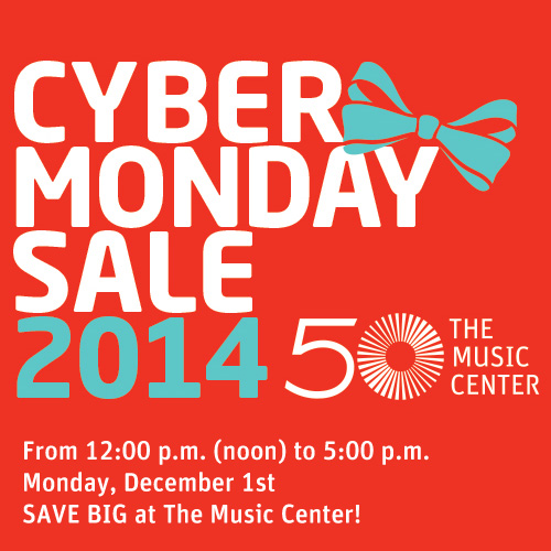 cyber monday at The Music Center